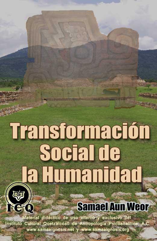 La Transformación Social de la Humanidad. Samael Aun Weor